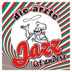 Die Ärzte :: Jazz ist anders