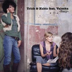 Trick & Kubic Feat. Valeska :: Easy