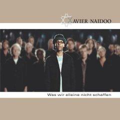 Xavier Naidoo :: Was wir alleine nicht schaffen